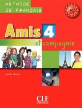 کتاب زبان Amis et compagnie - Niveau 4 + Cahier +CD