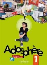کتاب زبان Adosphere 1 + Cahier + CD Audio
