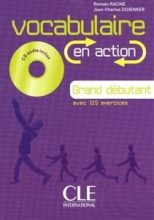 Vocabulaire en action - grand debutant + CD