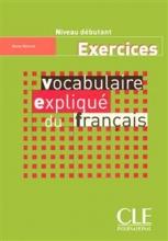 Vocabulaire explique du français - debutant - Exercices