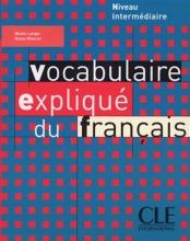 Vocabulaire explique du français - intermediaire