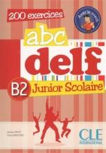 کتاب زبان ABC DELF Junior scolaire - Niveau B2 + DVD