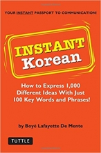 کتاب زبان !Instant Korean: How to express 1,000 different ideas with just 100 key words and phrases