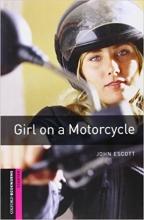 کتاب زبان Oxford Bookworms Library: Starter Level:: Girl on a Motorcycle + CD