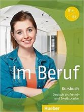 کتاب زبان Im Beruf B1+/B2 : Kursbuch + Arbeitsbuch