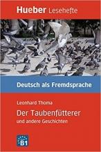 کتاب زبان Der Taubenfutterer und andere Geschichten - Leseheft