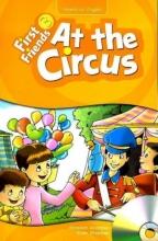 کتاب زبان First Friends 3 story: At The Circus