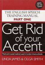 کتاب زبان Get Rid of Your Accent : The English Pronunciation and Speech Training Manual